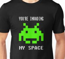 You're Invading My Space - Space Invaders - WhatIf Design and More Unisex T-Shirt