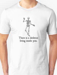 Skeleton Living Inside You Unisex T-Shirt