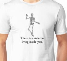 Skeleton Living Inside You Unisex T-Shirt