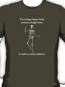 Skeleton Bones in the Average Human Body T-Shirt