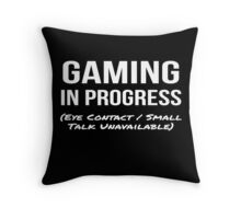 Gaming in Progress Funny Video Gamers Geek Throw Pillow