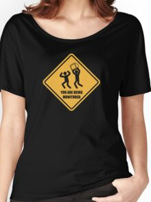 You Are Being Monitored Women's Relaxed Fit T-Shirt