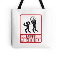 You Are Being Monitored Tote Bag