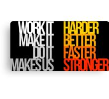 Harder Better Faster Stronger (Dark Background) Canvas Print