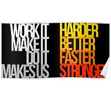 Harder Better Faster Stronger (Dark Background) Poster