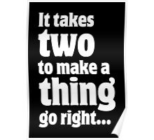 It takes two to make a thing go right ... Poster