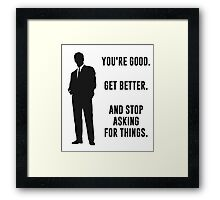 You're Good. Get Better. Business Motivation Framed Print