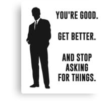 You're Good. Get Better. Business Motivation Canvas Print