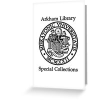 Miskatonic University - Arkham Library Special Collections Greeting Card