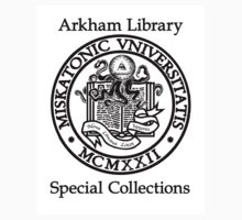 Miskatonic University - Arkham Library Special Collections by oobleckboy