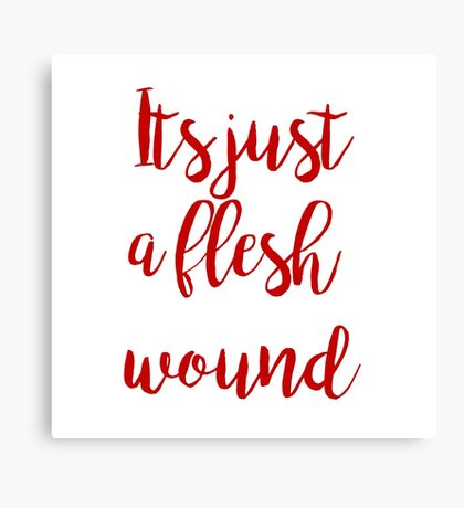 It's just a flesh wound | cult tv Canvas Print