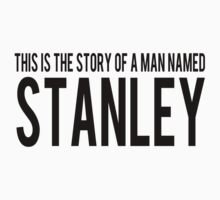 This is the story of a man named Stanley. by FormalComplaint
