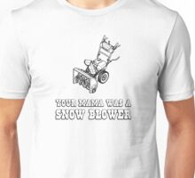 Yo Momma Robot Joke - Mama Was A Snow Blower Unisex T-Shirt