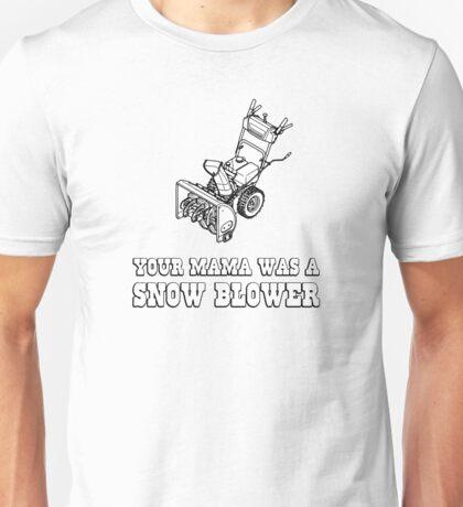 Yo Momma Robot Joke - Mama Was A Snow Blower Unisex T-Shirt