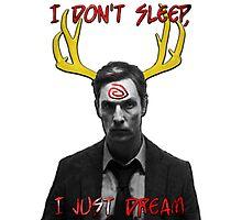 I don't sleep, I just dream Photographic Print