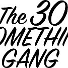 The 30 Something Gang by ginamitch
