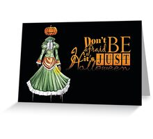 Don't be afraid... It's just Halloween Greeting Card