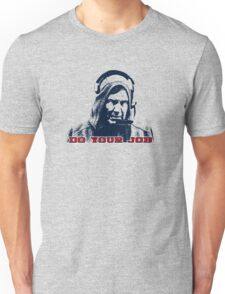 Belichick Hoodie - Do Your Job Well Unisex T-Shirt