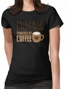 funeral director powered by coffee Womens Fitted T-Shirt