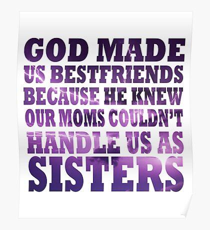 God Made Us Bestfriends Poster