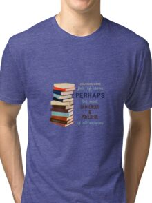 Libraries were full of Ideas Tri-blend T-Shirt