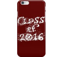 Class of 2016 iPhone Case/Skin