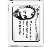 You are in life's river now.  All you can do is try to steer. iPad Case/Skin