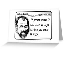 If you can't cover it up then dress it up. Greeting Card
