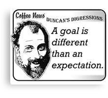 A goal is different than an expectation Canvas Print