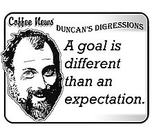 A goal is different than an expectation Photographic Print