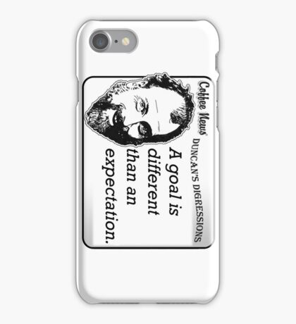 A goal is different than an expectation iPhone Case/Skin