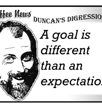 A goal is different than an expectation Sticker