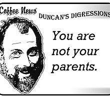 You are not your parents by vancoffeenews