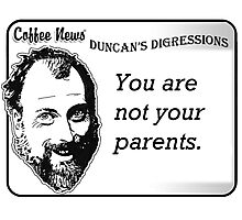 You are not your parents Photographic Print