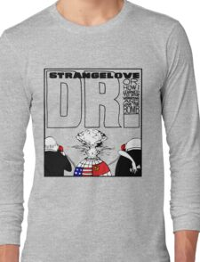 Dr. Strangelove OR: How I Learned To Stop Worrying and Love the Bomb Long Sleeve T-Shirt