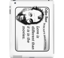 Love is different than it is in the movies iPad Case/Skin