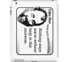 Nothing stays warm without help in this universe iPad Case/Skin