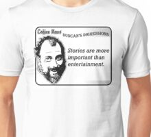 Stories are more important than entertainment Unisex T-Shirt