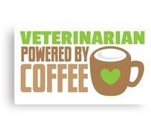 veterinarian powered by coffee Canvas Print