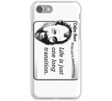 Life is just one long transition iPhone Case/Skin