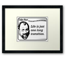 Life is just one long transition Framed Print