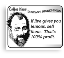 If life gives you lemons, sell them.  That's 100% profit. Canvas Print