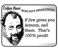 If life gives you lemons, sell them.  That's 100% profit. Photographic Print