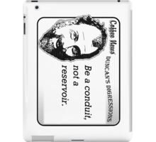 Be a conduit, not a reservoir. iPad Case/Skin