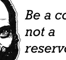 Be a conduit, not a reservoir. Sticker
