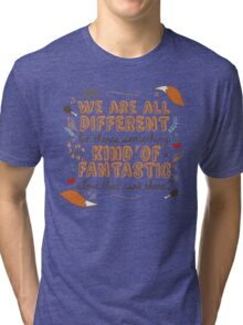 We Are Fantastic Tri-blend T-Shirt