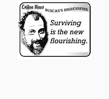 Surviving is the new flourishing Unisex T-Shirt