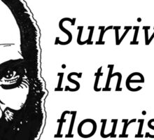 Surviving is the new flourishing Sticker