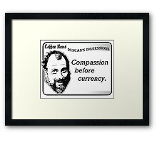 Compassion before currency Framed Print