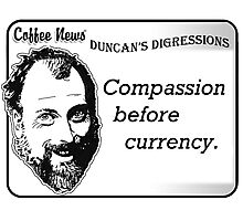 Compassion before currency Photographic Print